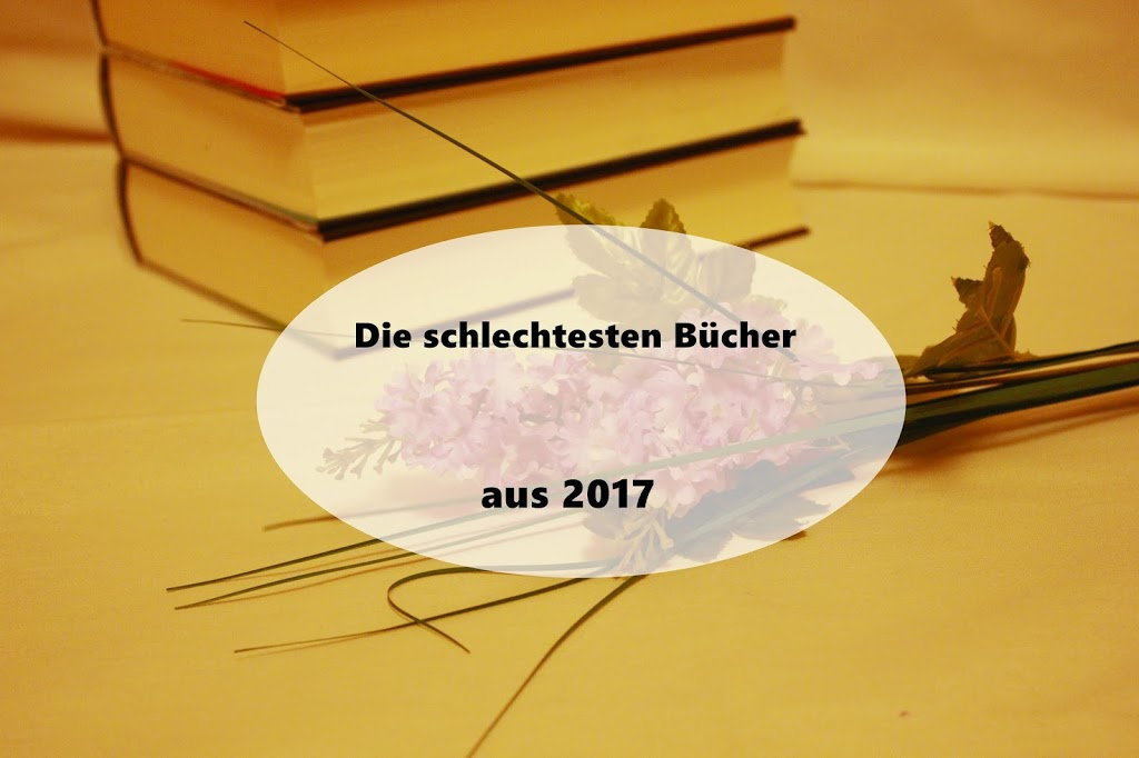 Die schlechtesten Bücher – Meine Flops aus 2017