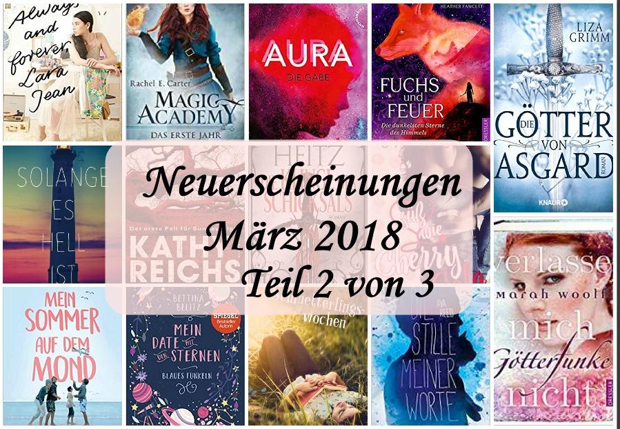 [Neuerscheinungen] März 2018 – Teil 2 von 3 – Oetinger-,cbj-,cbt-,Hanser-,Knaur-, Ueberreuter-, Blessing-, Romance Edition-, und Thienemannverlag