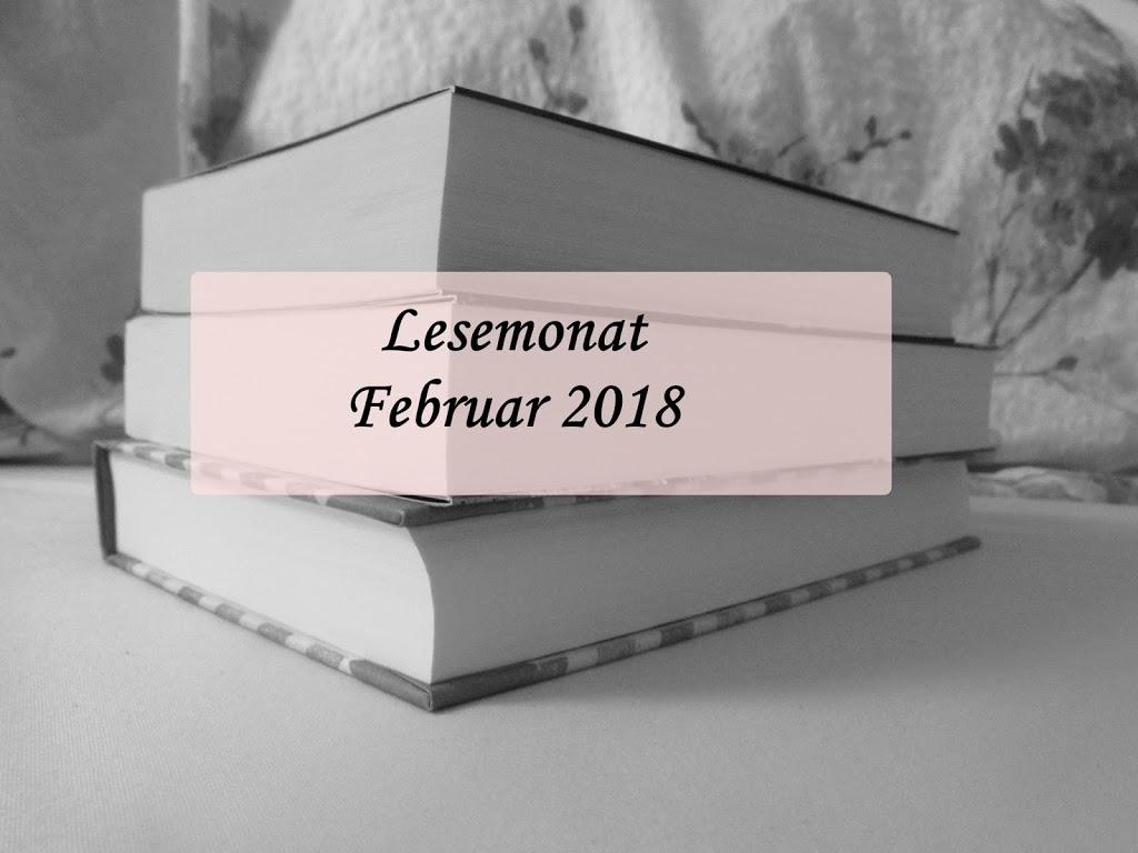 [Monatsrückblick] Februar 2018