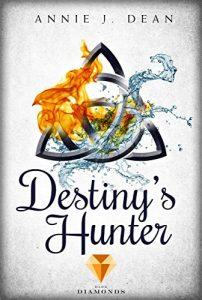 Destiny's Hunter Annie J. Dean Carlsen