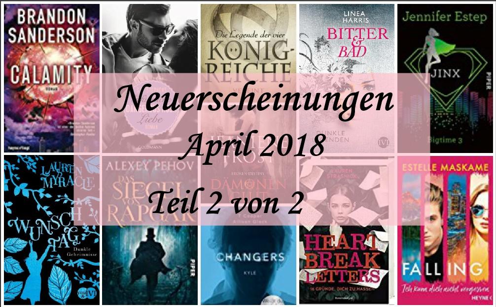[Neuerscheinungen] April 2018 – Teil 2 von 2 – Goldmann-,Harper Collins-, Heyne-,Kosmos-,Piper- & Ravensburgerverlag