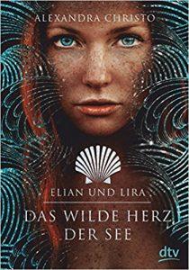 Elian und Lira Das wilde Herz der See Alexandra Christo dtv