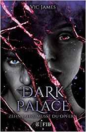 Dark Palace - Zehn Jahre musst du opfern Vic James Neuerscheinungen