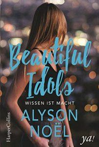 Beautiful Idols Wissen ist macht Alyson Noel