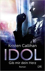 Idol - Gib mir dein Herz - Kristen Callihan
