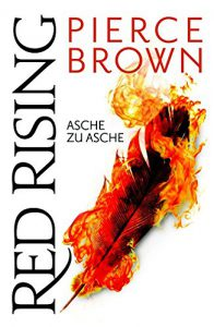 Red Rising Asche zu Asche Pierce Brown