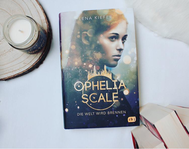 Rezension – Ophelia Scale 1 – Die Welt wird brennen von Lena Kiefer