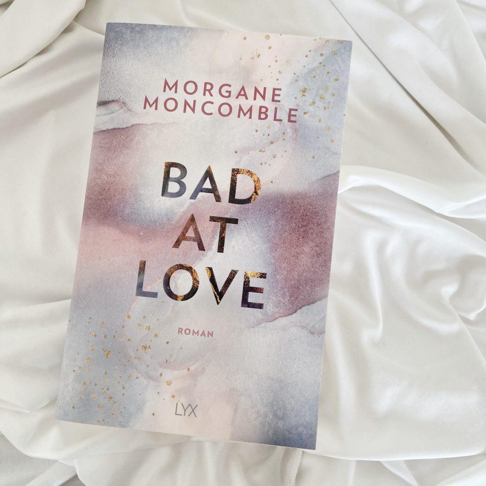 Rezension  – Bad at love von Morgane Moncomble